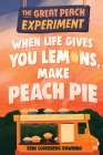 The Great Peach Experiment 1: When Life Gives You Lemons, Make Peach Pie Cover Image