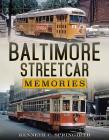 Baltimore Streetcar Memories Cover Image