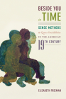 Beside You in Time: Sense Methods and Queer Sociabilities in the American Nineteenth Century Cover Image