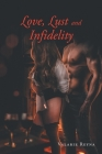Love, Lust and Infidelity Cover Image