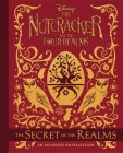 The Nutcracker and the Four Realms: The Secret of the Realms: An Extended Novelization Cover Image