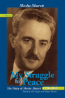 My Struggle for Peace, Vol. 1 (1953-1954): The Diary of Moshe Sharett, 1953-1956 (Perspectives on Israel Studies #1) Cover Image