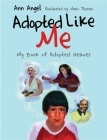 Adopted Like Me: My Book of Adopted Heroes Cover Image
