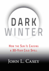 Dark Winter: How the Sun Is Causing a 30-Year Cold Spell Cover Image