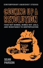 Cooking up a revolution: Food Not Bombs, Homes Not Jails, and resistance to gentrification (Contemporary Anarchist Studies) Cover Image