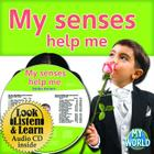 My Senses Help Me [With Paperback Book] (Bobbie Kalman's Leveled Readers: My World: D (Audio)) Cover Image