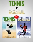 Basketball & Tennis: 2 in 1 Bundle - Two Of The Greatest Sports Cover Image