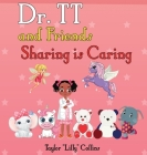 Dr. TT and Friends Sharing is Caring Cover Image