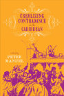 Creolizing Contradance in the Caribbean (Studies In Latin America & Car) Cover Image