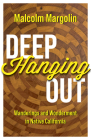 Deep Hanging Out: Wanderings and Wonderment in Native California Cover Image
