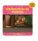 Characters in Roblox (21st Century Skills Innovation Library: Unofficial Guides Ju) Cover Image