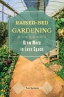 Raised Bed Gardening: Grow More in Less Space. Cover Image