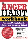 The Anger Habit Workbook: Proven Principles to Calm the Stormy Mind Cover Image