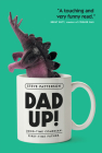 Dad Up!: Long-Time Comedian. First-Time Father. Cover Image