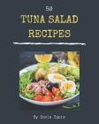 50 Tuna Salad Recipes: Unlocking Appetizing Recipes in The Best Tuna Salad Cookbook! Cover Image