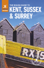 The Rough Guide to Kent, Sussex and Surrey (Rough Guides) Cover Image