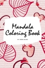 Valentine's Day Mandala Coloring Book for Teens and Young Adults (6x9 Coloring Book / Activity Book) Cover Image