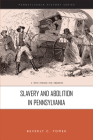 Slavery and Abolition in Pennsylvania (Pennsylvania History) Cover Image