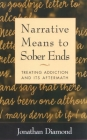 Narrative Means to Sober Ends: Treating Addiction and Its Aftermath (The Guilford Family Therapy Series) Cover Image