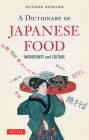 A Dictionary of Japanese Food: Ingredients and Culture Cover Image