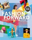 Fashion Forward: A Guide to Fashion Forecasting - Bundle Book + Studio Access Card [With Access Code] Cover Image