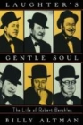 Laughter's Gentle Soul: The Life of Robert Benchley Cover Image