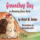 Groundhog Day in Amazing Grace Acres Cover Image