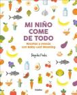 Mi niño come de todo (Todo lo que tienes que saber sobre Baby-led Weaning) / My Child Eats Everything (All You Need to Know About Baby-Led Weaning) Cover Image