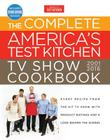 The Complete America's Test Kitchen TV Show Cookbook 2001-2016: Every Recipe from the Hit TV Show with Product Ratings and a Look Behind the Scenes Cover Image