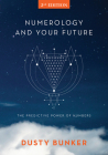 Numerology and Your Future, 2nd Edition: The Predictive Power of Numbers Cover Image