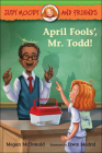 April Fools', Mr. Todd! (Judy Moody and Friends) Cover Image