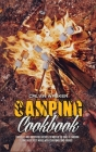 Camping Cookbook: Fantastic and Irresistible Recipes to Master the Skill of Smoking and Enjoy Tasty Meals with Your Family and Friends Cover Image