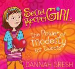 Secret Keeper Girl: The Power of Modesty for Tweens Cover Image