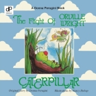 The Flight of Orville Wright Caterpillar Cover Image