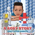 A Rory Story: Rory Loves Robots Cover Image