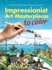 Impressionist Art Masterpieces to Color: 60 Great Paintings from Renoir to Gauguin (Dover Art Coloring Book) Cover Image
