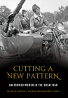 Cutting a New Pattern: Uniformed Women in the Great War Cover Image