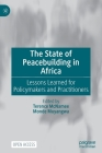 The State of Peacebuilding in Africa: Lessons Learned for Policymakers and Practitioners Cover Image