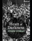 Heart of Darkness: A Fantastic Story of Literary (Annotated) By Joseph Conrad. Cover Image