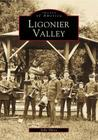 Ligonier Valley (Images of America) Cover Image
