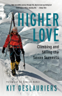 Higher Love: Climbing and Skiing the Seven Summits Cover Image
