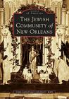 The Jewish Community of New Orleans (Images of America (Arcadia Publishing)) Cover Image