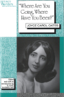 'Where Are You Going, Where Have You Been?': Joyce Carol Oates (Women Writers: Texts and Contexts) Cover Image