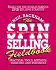 The Spin Selling Fieldbook: Practical Tools, Methods, Exercises and Resources Cover Image