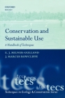 Conservation and Sustainable Use: A Handbook of Techniques (Techniques in Ecology & Conservation) Cover Image