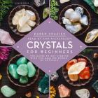 Crystals for Beginners: The Guide to Get Started with the Healing Power of Crystals Cover Image