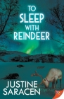 To Sleep With Reindeer Cover Image
