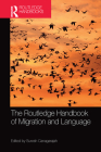 The Routledge Handbook of Migration and Language (Routledge Handbooks in Applied Linguistics) Cover Image