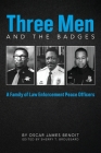 Three Men and the Badges: A Family of Law enforcement Peace Officers Cover Image