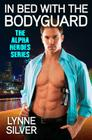 In Bed with the Bodyguard (Alpha Heroes #2) Cover Image